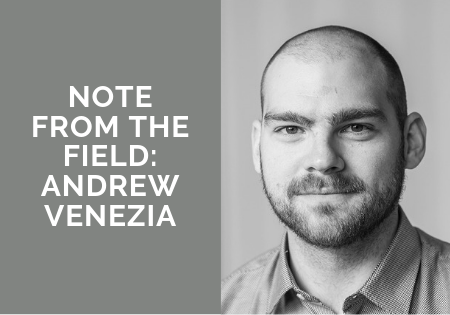 Andrew Venezia note from the field